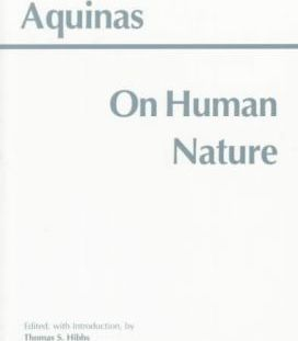 aquinas human nature essay The fundamentals of aquinas's natural law doctrine are contained in the so-called treatise on law in thomas's masterwork,  human nature, a psychosomatic unity.