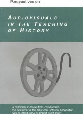 Perspectives on Audiovisuals in the Teaching of History