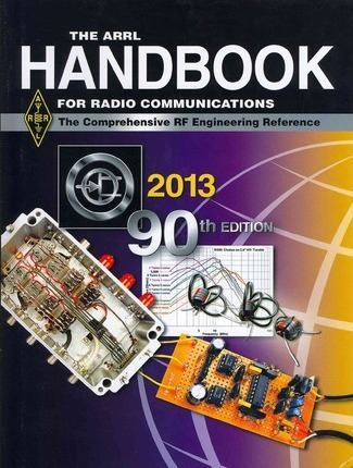 The ARRL Handbook For Radio Communications, 2013