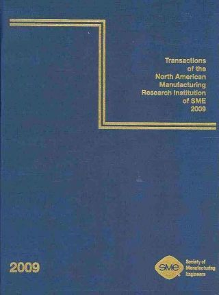 Transactions of North American Manufacturing Research Institution of SME 2009