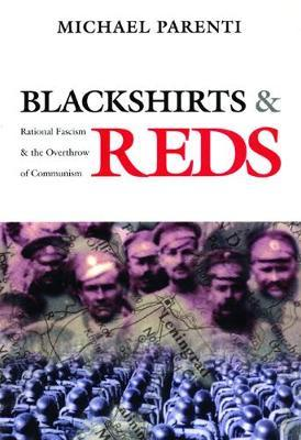 Blackshirts and Reds : Rational Fascism and the Overthrow of Communism