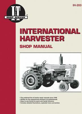 Interntaional Harvester a Collection of I & T Shop Service Manuals (Ih-203)