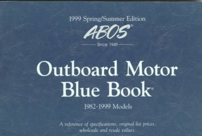 Outboard Motor Blue Book: 1999 Spring/Summer Edition