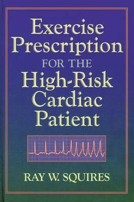Exercise Prescription for the High-Risk Cardiac Patient – Ray W. Squires
