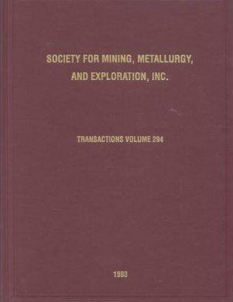 Transactions of Society for Mining, Metallurgy, and Exploration, 1993