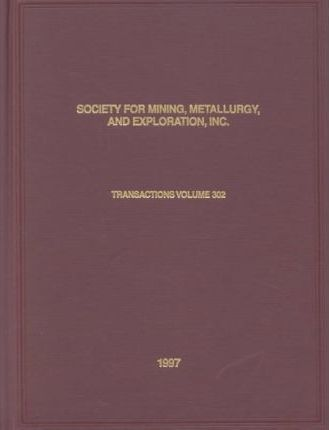 Transactions of Society for Mining, Metallurgy, and Exploration, Inc.