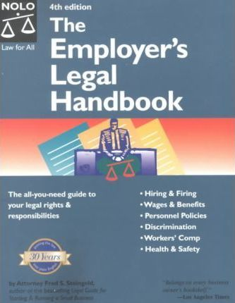 The Employer's Legal Handbook  A Complete Guide to Your Legal Rights and Responsibilities