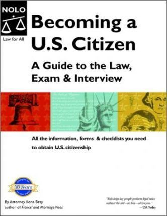 Becoming A U.S. Citizen: A Guide to the Law, Exam and Interview
