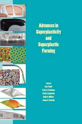 Advances in Superplasticity and Superplastic Forming 2004: Proceedings of a Symposium Sponsored by the Structural Materials Committee