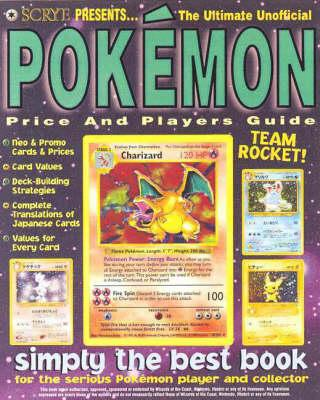 Scrye Presents! the Ultimate Unofficial Pokemon Price & Players Guide