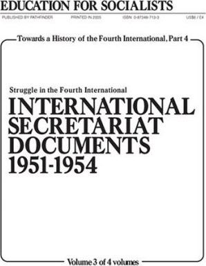 Towards a History of the Fourth International: Pt. 4, v. 3