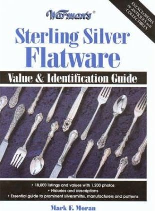 Warman's Sterling Silver Flatware : Mark Moran : 9780873496087