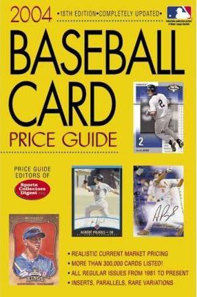 Baseball Card Price Guide 2004 Price Guide Editors Of