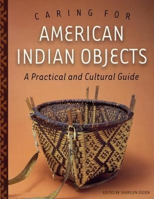 Caring for American Indian Objects  A Practical and Cultural Guide