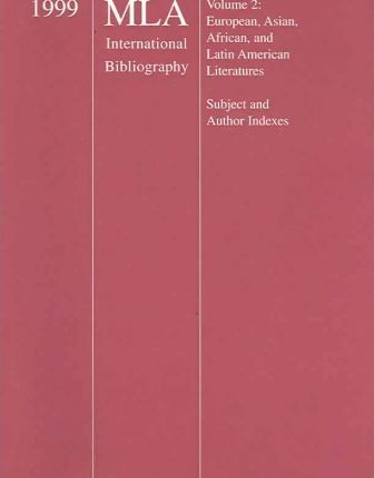 1999 MLA International Bibliography of Books and Articles on the Modern Languages and Literatures