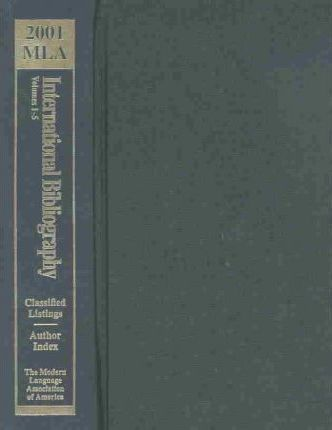 Mla International Bibliography of Books and Articles on the Modern         Languages and Literatures 2001