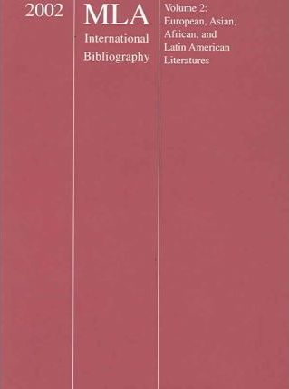 2002 MLA International Bibliography of Books and Articles on the Modern Languages and Literatures
