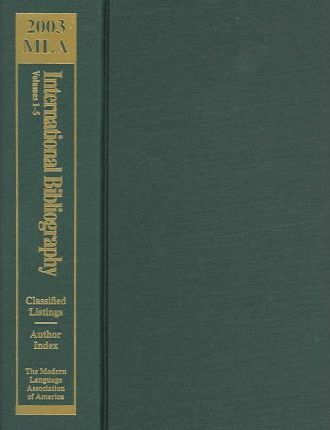 2003 MLA International Bibliography Of Books And Articles On The Modern Languages And Literatures