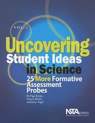 Uncovering Student Ideas in Science, Volume 2 : 25 More Formative Assessment Probes