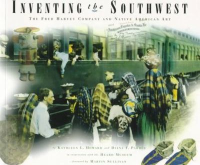 Inventing the Southwest  The Fred Harvey Company and Native American Art