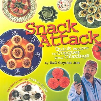 Snack Attack  Quick Recipes to Conquer Your Cravings