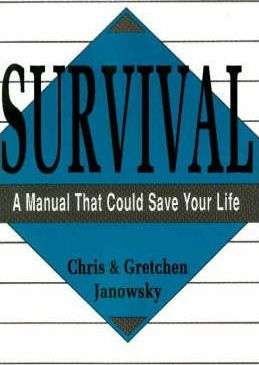 Survival: A Manual That Could Save Your Life