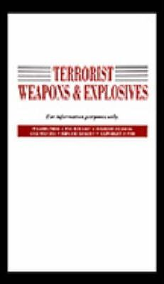 Terrorist Weapons and Explosives