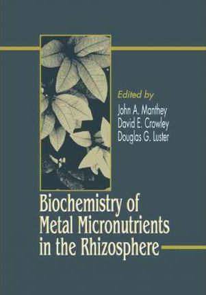 Biochemistry of Metal Micronutrients in the Rhizosphere