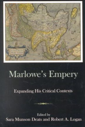 Marlowe's Empery : Expanding His Critical Contexts