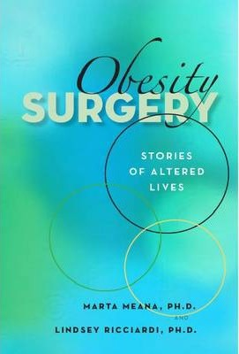 Obesity Surgery : Stories of Altered Lives – Lindsey Ricciardi