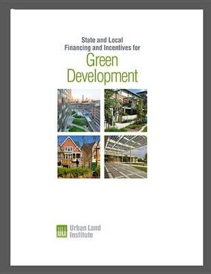 State and Local Financing and Incentives for Green Development