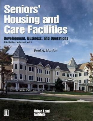 Seniors' Housing and Care Facilities  Development, Business, and Operations