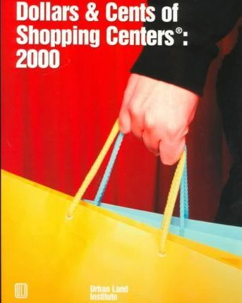 Dollars and Cents of Shopping Centers 2000
