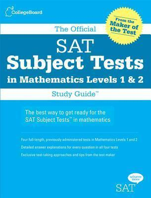 The Official SAT Subject Tests in Mathematics Level 1 & 2 : College ...