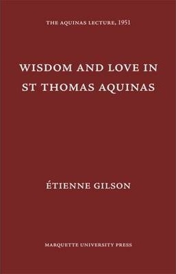 Wisdom and Love in St. Thomas Aquinas