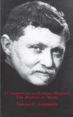 A Commentary on Gabriel Marcel's The Mystery of Being