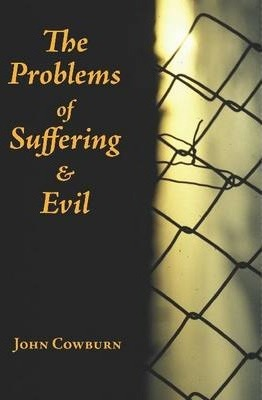 The Problems of Suffering and Evil