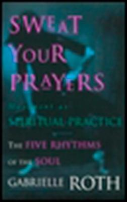 Sweat Your Prayers : Unveiling the Mysteries of the Soul