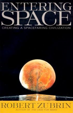Entering Space : Creating a Space-Faring Civilization