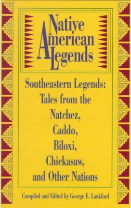 Popular American Legends Fascinating Native American Legends George E  Lankford 9780874835182 Decorating Inspiration