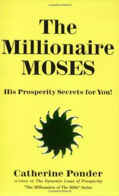 The Millionaire Moses - the Millionaires of the Bible Series Volume 2