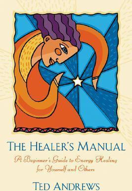 The Healer's Manual - Ted Andrews