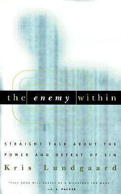 The Enemy within : Straight Talk about the Power and Defeat of Sin