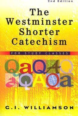Westminster Shorter Catechism, 1 Volume, The