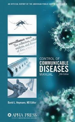 Control of Communicable Diseases Manual - Ed.  David L Heymann
