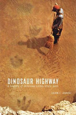Dinosaur Highway: A History of Dinosaur Valley State Park