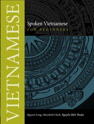 Spoken Vietnamese for Beginners: Textbook