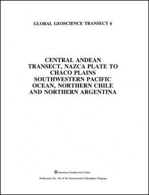 Central Andean Transect Nazca Plate to Chaco Plains, Southwestern Pacific Ocean, Northern Chile and Northern Argentina