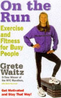 On the Run : Exercise and Fitness for Busy People