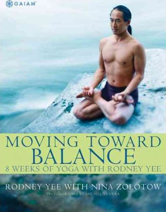 Moving toward Balance : 8 Weeks of Yoga with Rodney Yee